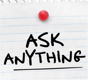 Got a question? Just ask!