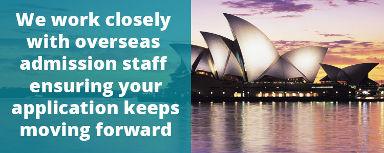 We work closely with overseas admission staff ensuring your application keeps moving forward