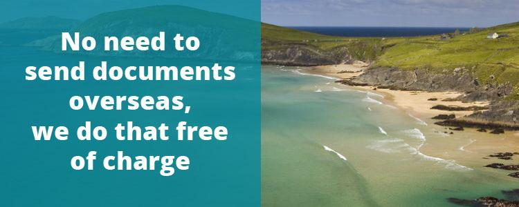 No need to send documents overseas, we do that free of charge.