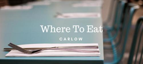 My Top Six Places To Eat Near IT Carlow